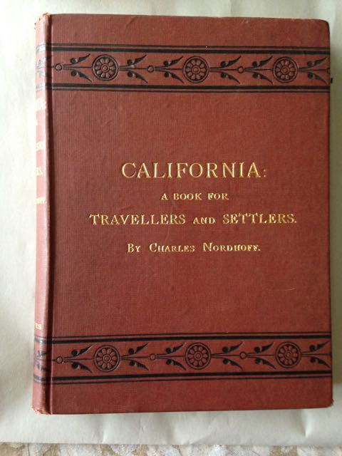 Image for CALIFORNIA: FOR HEALTH, PLEASURE, AND RESIDENCE. A Book For Travellers and Settlers.