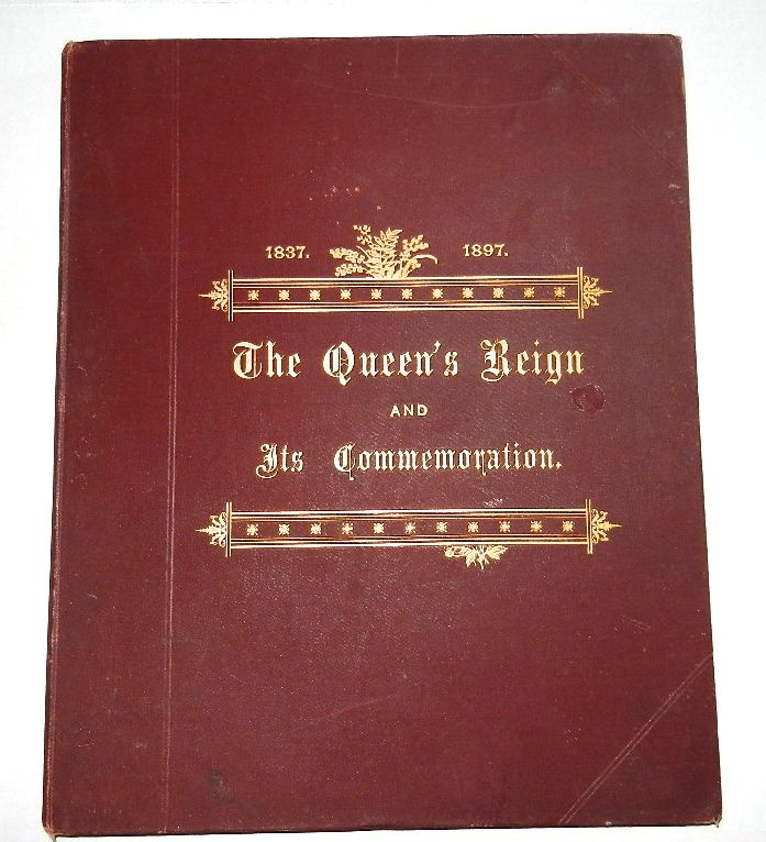 Image for The Queen's Reign, and Its Commemoration, A Literary and Pictorial Review of the Period, The Story of the Victorian Transformation, 1837-1897