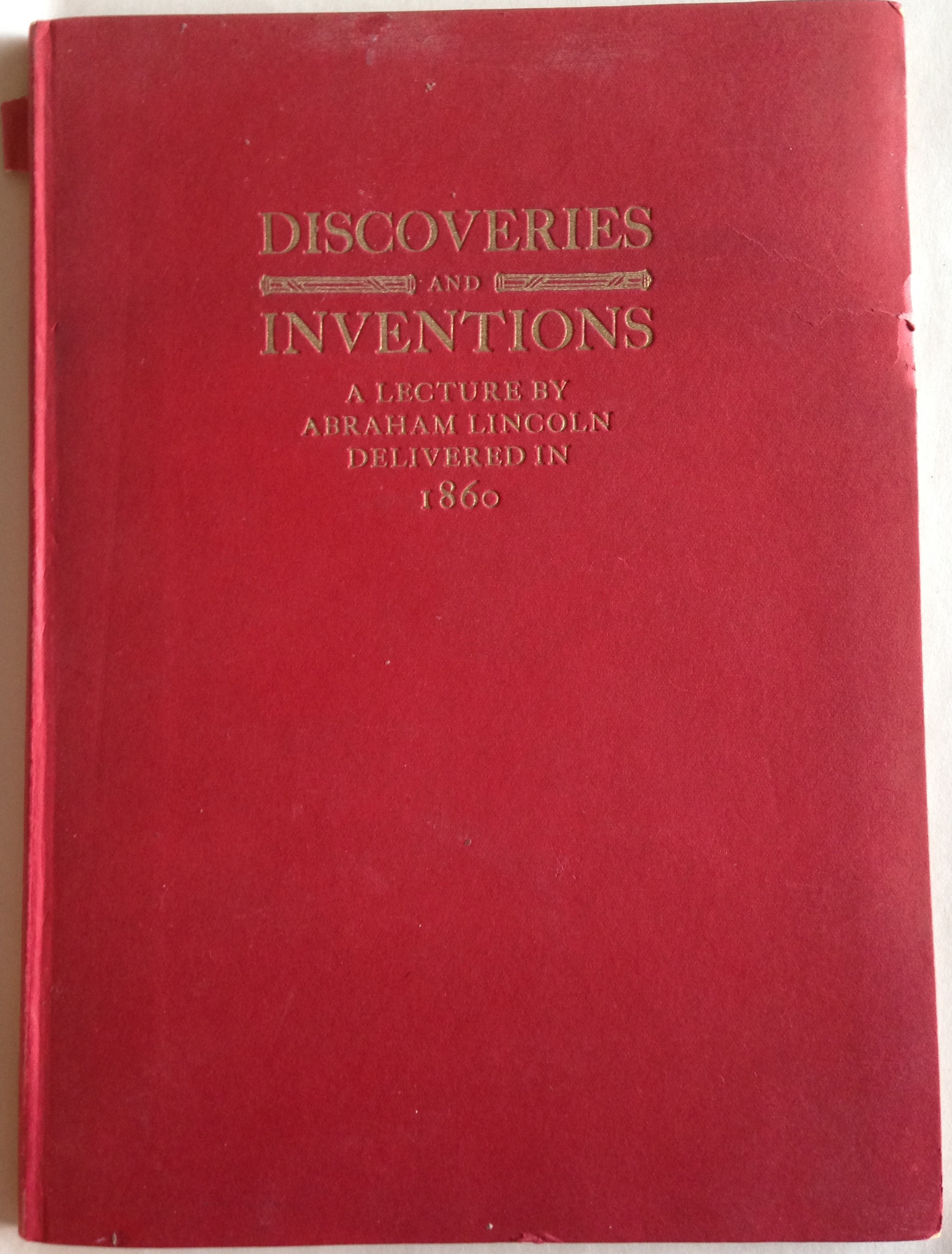 Image for Discoveries and Inventions / A Lecture by Abraham Lincoln Delivered in 1860