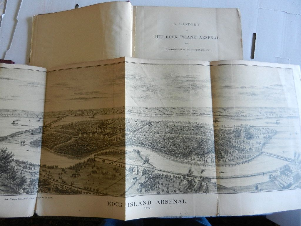 Image for A History of THE ROCK ISLAND ARSENAL From Its Establishment in 1863 to December, 1876; and of The Island of Rock Island, The Site of The Arsenal, From 1804 to 1863. ORDNANCE MEMORANDA NO. 20.
