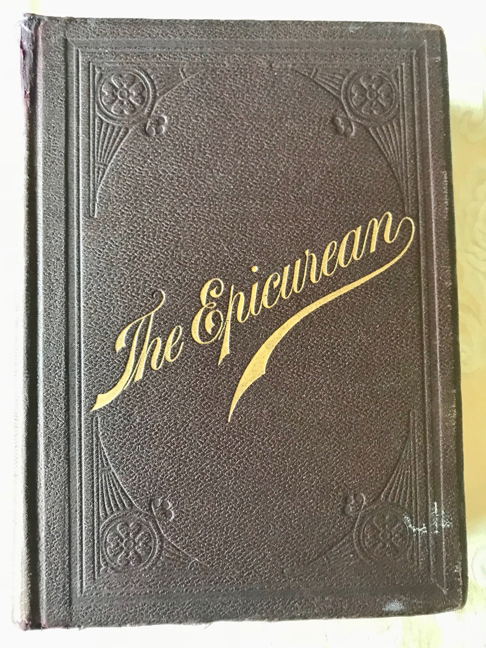 Image for The Epicurean: A Complete Treatise of Analytical and Practical Studies on the Culinary  Art