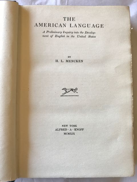 Image for The American Language: A Preliminary Inquiry into the Development of English in the United States