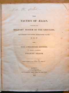 The Tactics of Aelian, comprising the military system of the Grecians; illustrated with notes, explanatory plates.