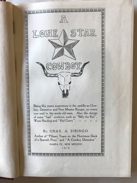 "Image for Lone Star Cowboy: Being Fifty Years experience in the Saddle as cowboy, Detective and New Mexico Ranger, on Every Cow trail in the wooly Old West. Also the Doings of Some ""bad"" Cowboys, Such as ""Billy the Kid,"" Wess Harding and ""Kid Curry"""