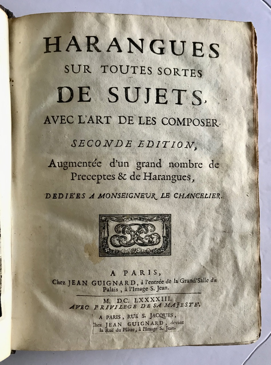 Image for Harangues sur toutes sortes de sujets, avec l'art de composer. Seconde édition, augmentée d'un grand nombre de préceptes et de harangues. [Harangues on all kinds of subjects, with the art of composing. Second edition, augmented by a large number of precepts and harangues.]