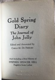 Image for Gold Spring Diary of John Jolly Including a History of Stephen Spencer Hill , Fugitive from Labor