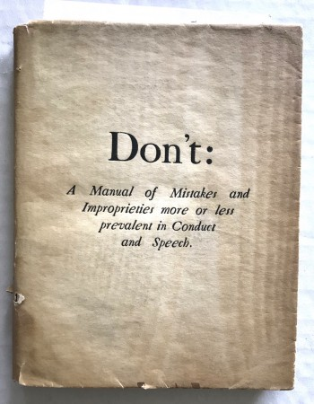 Image for Don't: A Manual of Mistakes and Improprieties more or less prevalent in Conduct and Speech. [The Parchment Paper Series No. 11]