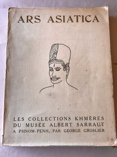 Image for Ars Asiatica, XVI : Les Collections Khmeres du Musee Albert Sarraut a Phnom-Penh.