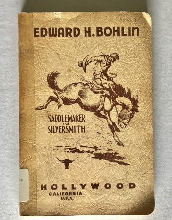 "Image for Catalog of ""The World's Finest"" Riding Equipment, Accessories, and Silver and Leather Goods from the Bohlin Shop of Edward H. Bohlin"