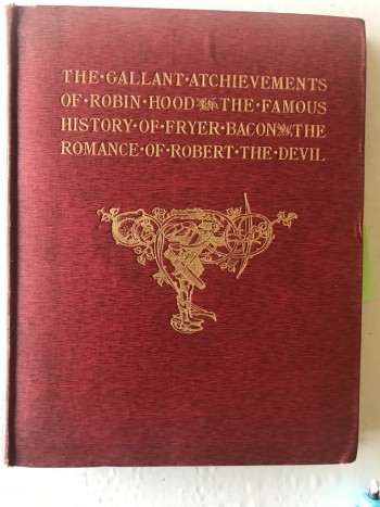 Image for Three Famous English Romances: The Gallant Atchievements Of Robin Hood; The Famous History Of Fryer Bacon: The Romance Of Robert The Devil