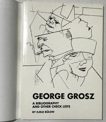 Image for George Grosz. A Bibliography. With an Introduction by Robert Cenedella