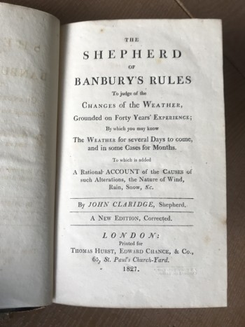 Image for The Shepherd of Banbury's Rules To Judge of The Changes of The Weather Grounded on Forty Years Experiance: By Which You May Know The Weather For Several Days to Come and Some Cases Months. To Which is Added A Rational Account of The Causes of Such Alterations , The Nature of The Wind, Rain, and Snow etc