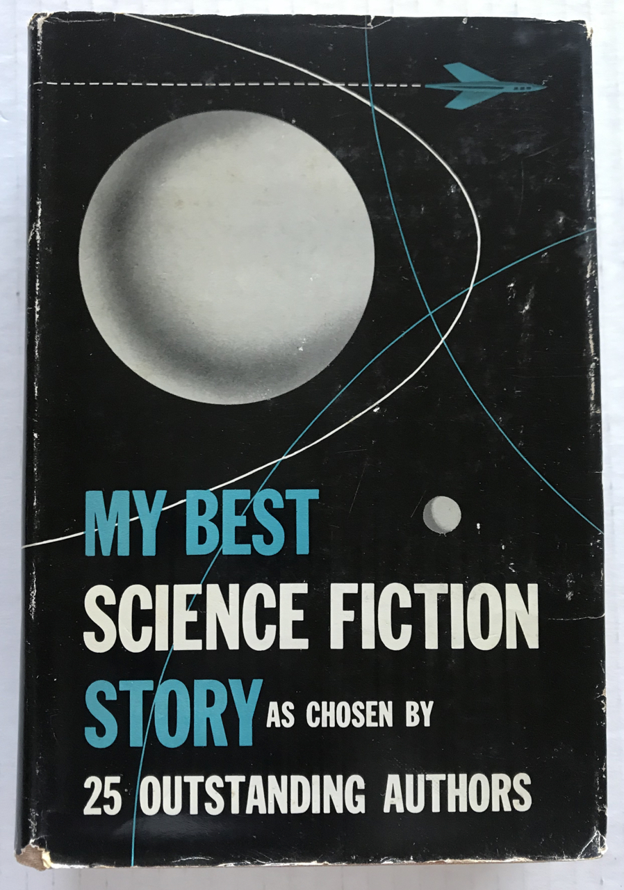 Image for My Best Science Fiction Story as Chosen by 25 Outstanding Authors