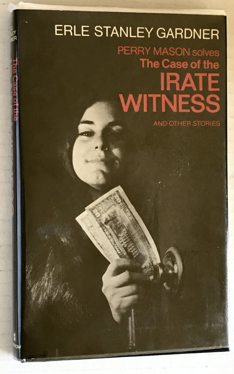 Image for The Case of the Irate Witness; a Perry Mason Mystery and Other Stories.