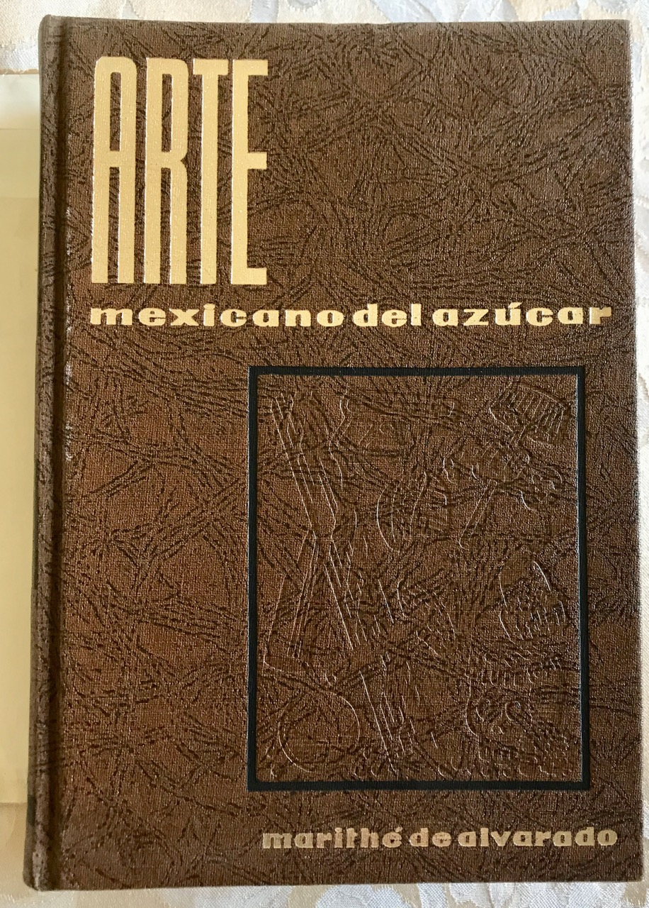 Image for ARTE MEXICANO DEL AZUCAR [First edition, 1959]