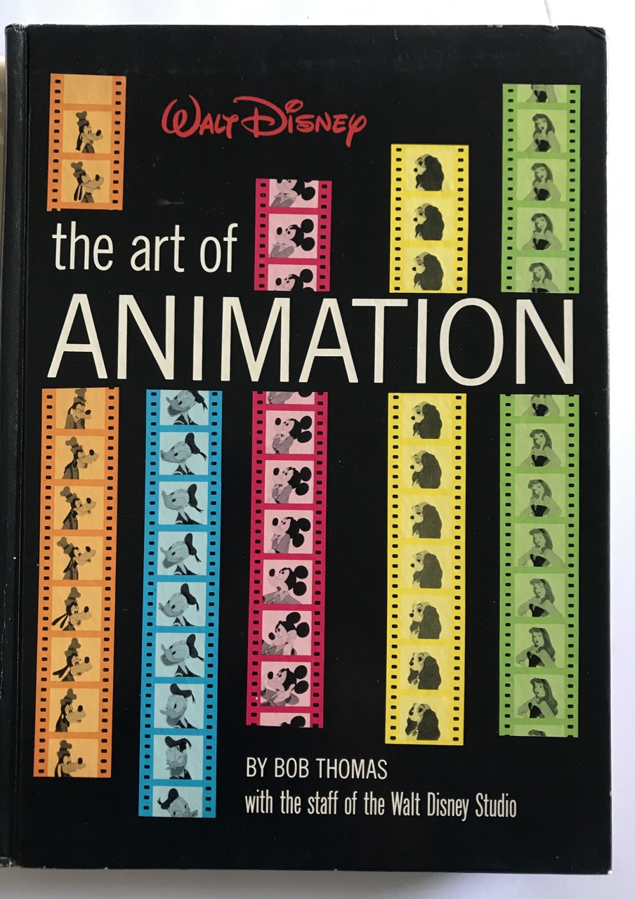 Image for The Art of Animation. The story of the Disney Studio Contribution to a New Art. With the Walt Disney staff, with research by Don Graham.
