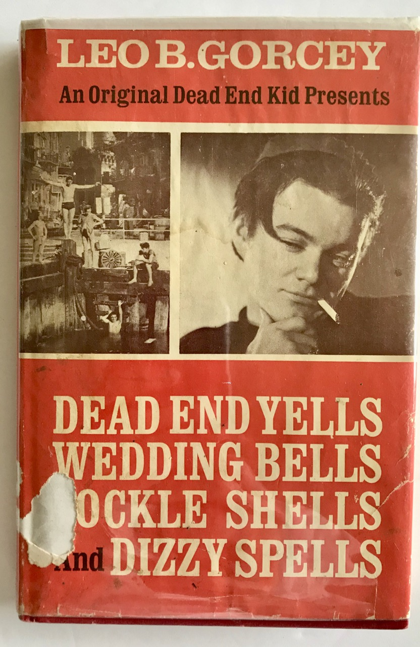 Image for An original Dead End Kid presents: dead end yells, wedding bells, cockle shells, and dizzy spells
