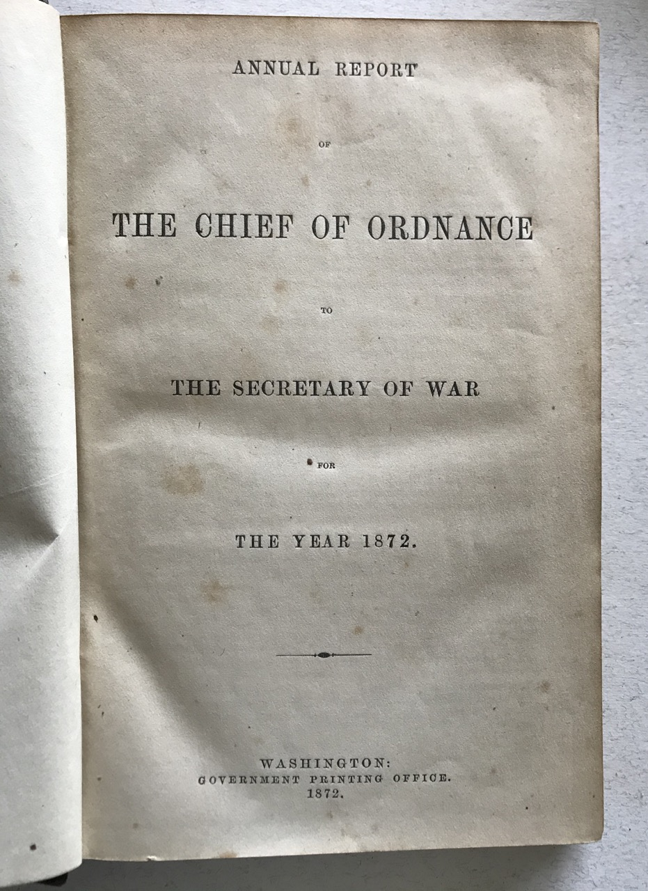 Image for Annual Report of the Chief of Ordnance to the Secretary of War for the Year 1872