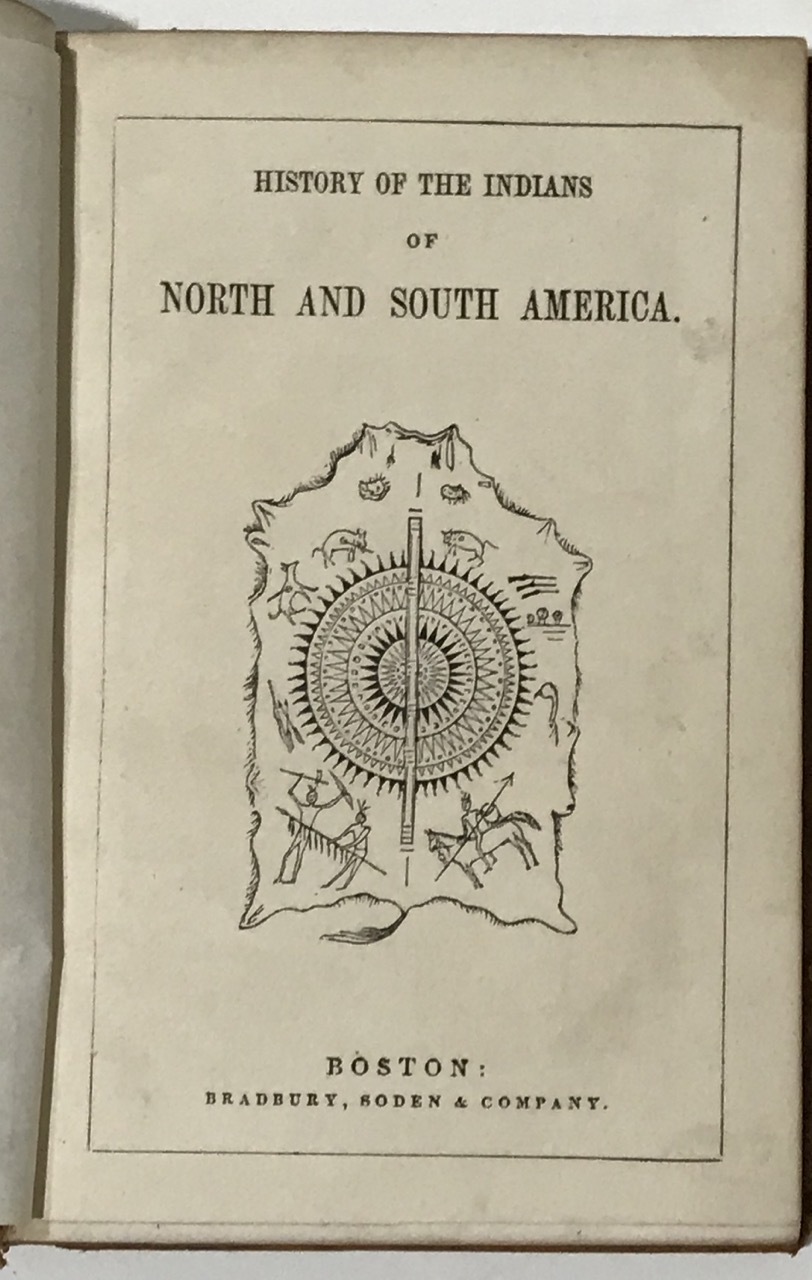 Image for HISTORY OF THE INDIANS OF NORTH AND SOUTH AMERICA. By the Author of Peter Parley's Tales