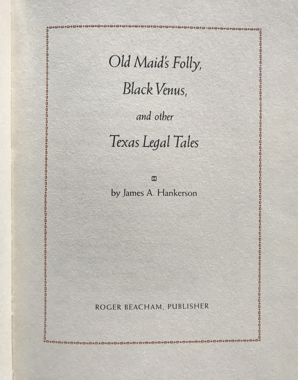 Image for OLD MAID'S FOLLY: Black Venus and Other Texas Legal Tales