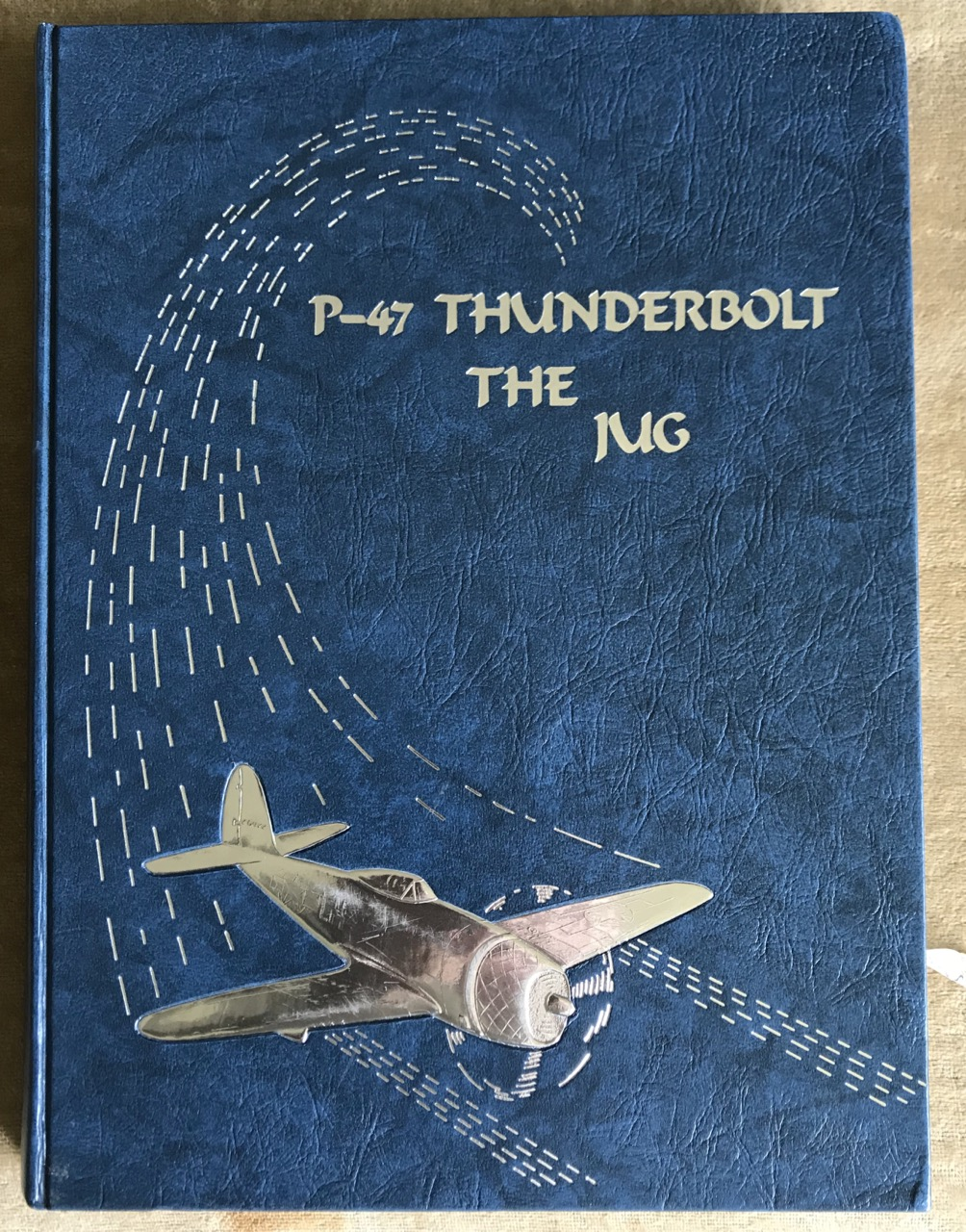 Image for The P-47 Thunderbolt: The 'Jug'