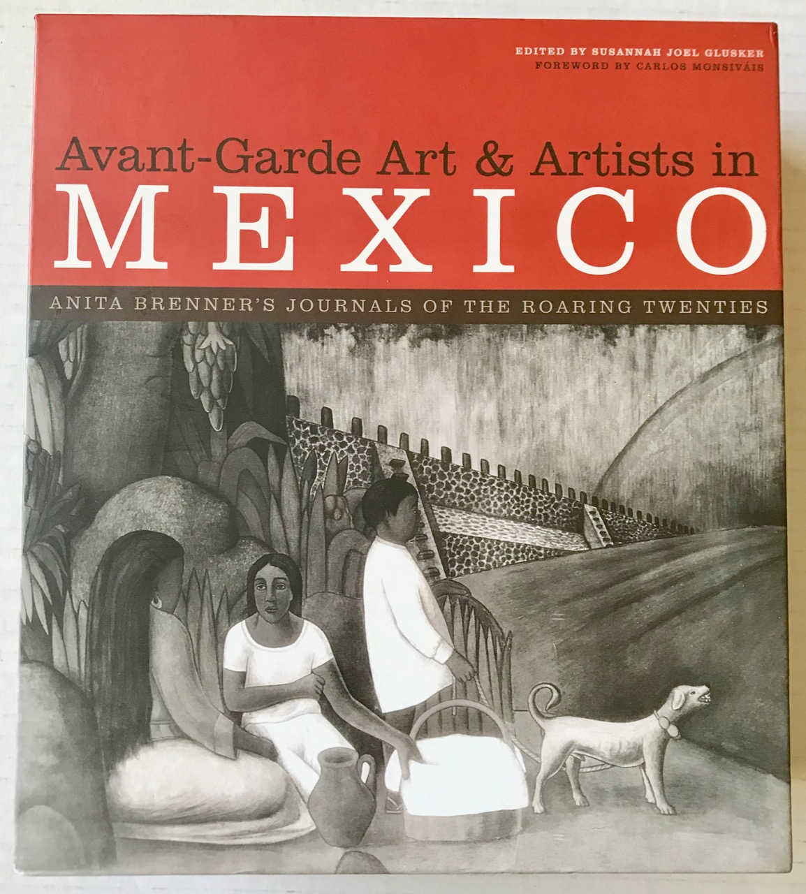 Image for Avant-Garde Art and Artists in Mexico: Anita Brenner's Journals of the Roaring Twenties (William and Bettye Nowlin Series in Art, History, and Culture of the Western Hemisphere)