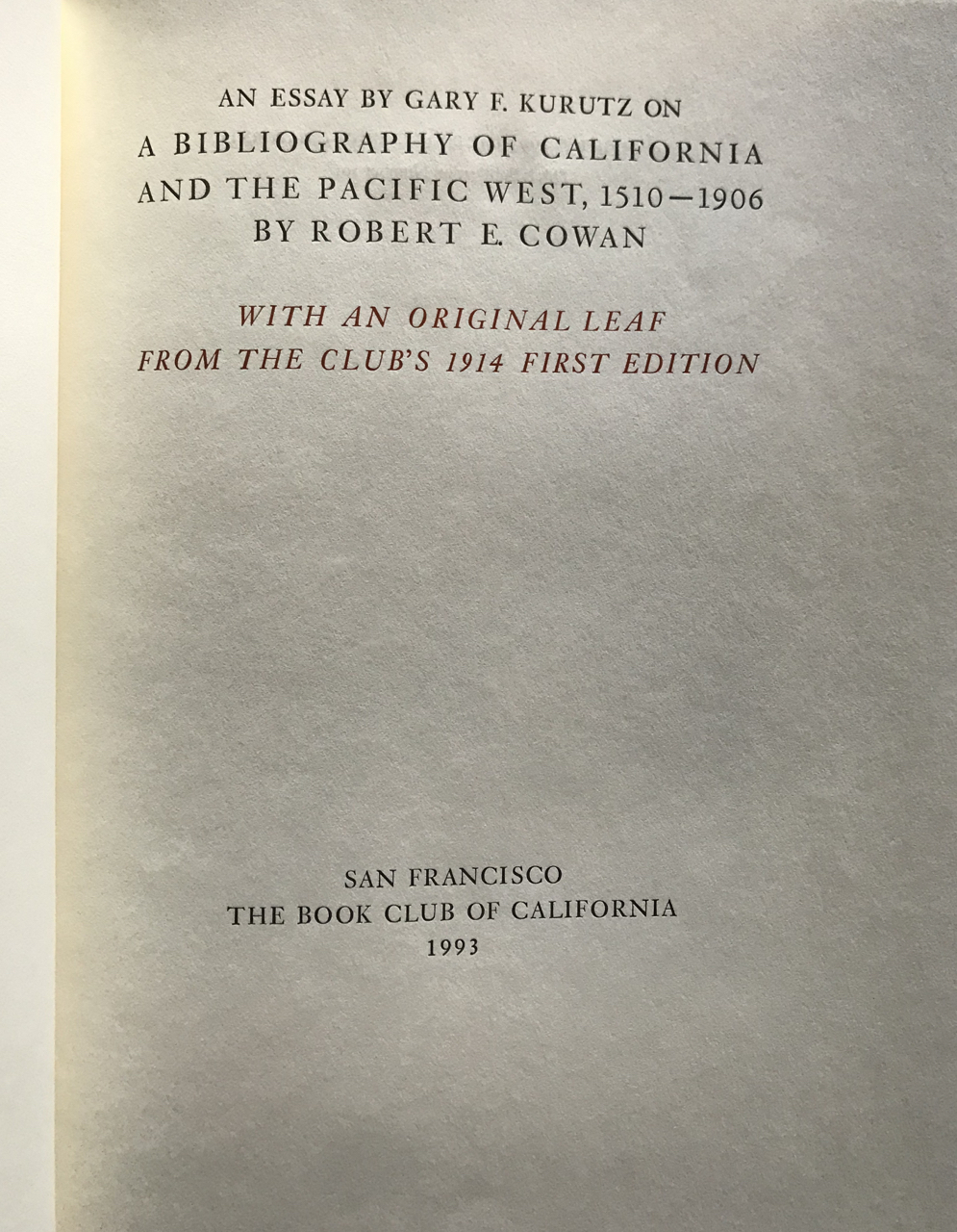 Image for AN ESSAY. ON A BIBLIOGRAPHY OF CALIFORNIA AND THE PACIFIC WEST, 1510- 1906 BY ROBERT E. COWAN. With an Original Leaf from the Club's 1914 First Edition.